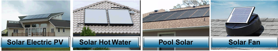 solar electric pv, solar hot water, pool solar heater, solar attic fan